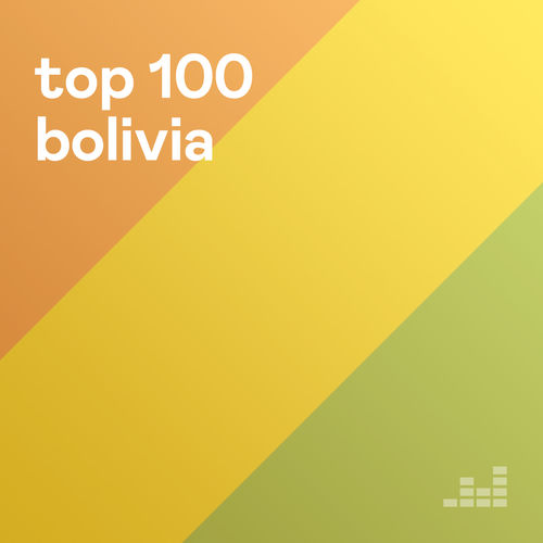 Escuchá la Playlist Top 100 Bolivia