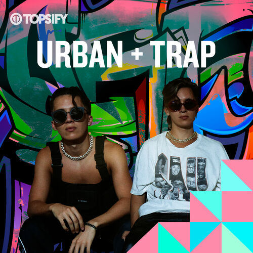 Escuchá la Playlist URBAN + TRAP