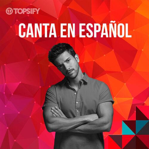 Escuchá la Playlist Canta en Español