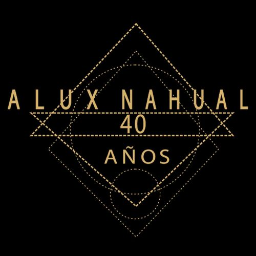 Escuchá la Playlist Alux Nahual ¡40 Años!