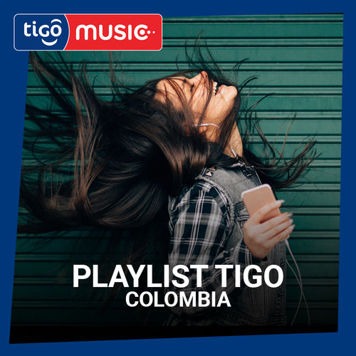 Escuchá la Playlist Playlist Tigo Music Colombia