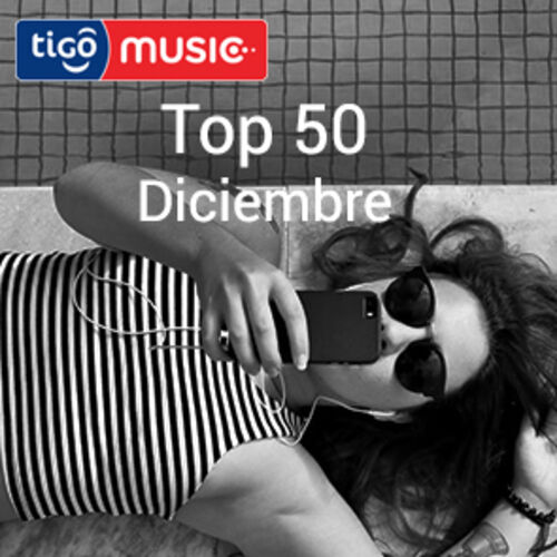 Escuchá la Playlist Top 50 - Diciembre 2017