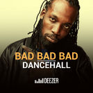 Bad Bad Bad Dancehall  (Mavado, Aidona, Killer...)