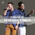 Henrique e Diego - As Melhores