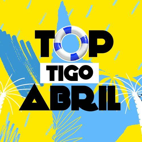 Escuchá la Playlist Top Tigo - Abril 2019